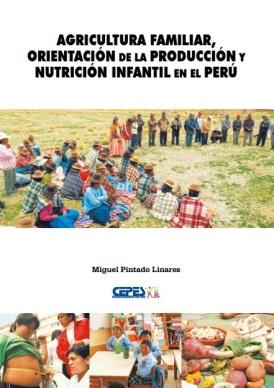 agricultura familiar, orientación de la producción y nutrición infantil en el perú